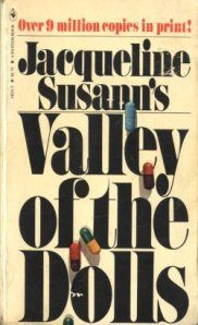 Valley of the Dolls. possibly my favorite book of all time.
