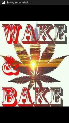 Wake and bake Good Morning Beautiful Quotes, Good Morning Quotes, Bob Marley Love Quotes, Funny Quotes, Weed Stickers, Baking Quotes, Fb Quote, Weed Pictures, Ganja