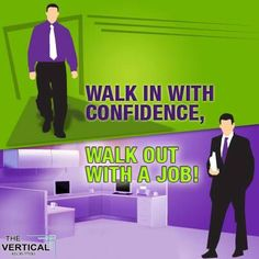 Walk in with #confidence, Walk out with a #job !