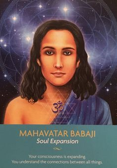 MAHAVATAR BABAJI ~ SOULEXPANSION PUBLISHED JUNE 27, 2017 BY DEE ~ ARCHANGEL ORACLE Mahavatar Babaji ~ Soul Expansion, from the Keepers Of The Light Oracle Card deck, by Kyle Gray, Artwork by Lily …