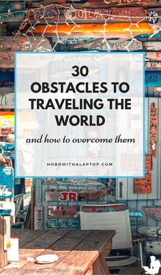 People who want to turn the next chapter of their lives into a location independent one are going to have a number of obstacles and realistic reasons why they feel they shouldn't become a digital nomad. READ MORE: http://hobowithalaptop.com/30-obstacles-digital-nomad-travel
