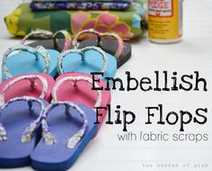 so cool! take regular flip flops and embellish with your fabric scraps! will be making lots of these for the kids...and me! Summer Crafts, Crafts For Kids, Cute Crafts, Crafts To Make, Diy Crafts, Summer Fun, Summer Things, Kids Diy, Summer Time