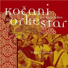 Kocani Orkestar - Sunset Oro, Song from album: L'orient Est Rouge, (Macedonian Music) Toronto Star Newspaper, L Orient, Clarinet, Saxophone, Brass Band, Trumpets, World Music, Love Songs, About Me Blog