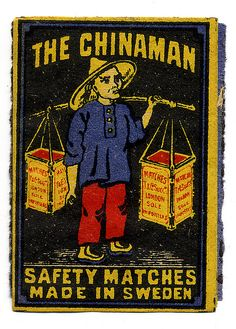 The Chinaman Match Box Label - I love these are made in Sweden, anywhere other than China really.