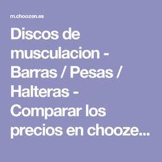 Discos de musculacion - Barras / Pesas / Halteras - Comparar los precios en choozen.es