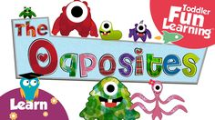 The Opposites: A friendly monster family | Learn Opposites For Toddlers ...