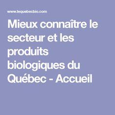 Mieux connaître le secteur et les produits biologiques du Québec - Accueil