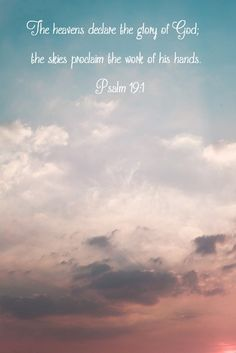 Psalm 19:1  (Image from http://mylittle365images.tumblr.com/post/5174247198/sunset)