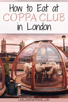 Find out how to eat in the Coppa Club igloos without a reservation (& how to get a coveted booking!).  #london #europe #england #uk | London igloos | Tower Bridge igloos | Coppa Club London igloos | London restaurants | things to do in London | best restaurants in London | best food in London | London travel tips | London eats | London restaurants with a view | London restaurants best | where to eat in London | top places to eat in London | must eat in London | London food | London in winter