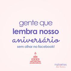 ...lembra do nosso aniversário sem olhar no Facebook.