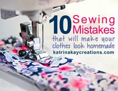 10 sewing mistakes that will make your clothes look homemade. Find out what they are at http://katrinakaycreations.com/?p=2678