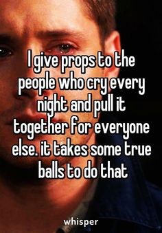 true quotes I give props to the people who cry every night and pull it together for everyone else. it takes some true balls to do that Real Quotes, Music Quotes, Quotes To Live By, Funny Quotes, Funny Pics, Quotes Deep Feelings, Mood Quotes, Life Quotes, Feeling Hurt Quotes