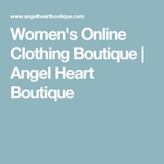 Women's Online Clothing Boutique | Angel Heart Boutique