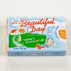Awash In Attitude: Blue Q Luxury Soaps Silver In The City, Sofa King, Luxury Soap, Screwed Up, Favorite Words, Bar Soap, Good Advice, Thought Provoking, Beautiful Day