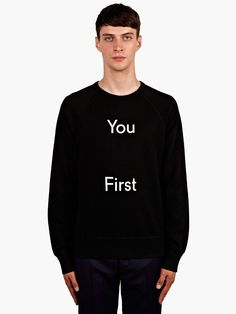 "LOVES. ACNE. ""You First"" Sweatshirt"
