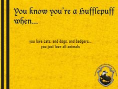 You know you're a Hufflepuff when