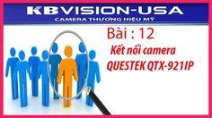 Bài 12: Kết nối camera QUESTEK QTX-921IP