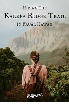 Hiking The Kalepa Ridge Trail in Kauai, Hawaii TheMandagies.com. Read this post to prepare for an adventurous day hiking in the Na Pali Coast, Waimea Canyon, and experiencing Hawaii like never before!