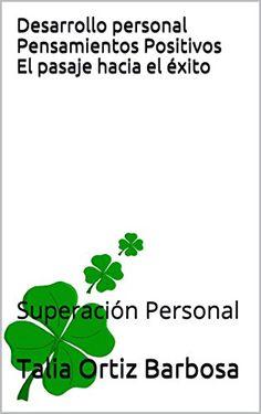 Desarrollo Personal: Pensamientos Positivos: El pasaje hacia el éxito: (Crecimiento Personal) - https://alegrar.me/producto/desarrollo-personal-pensamientos-positivos-el-pasaje-hacia-el-xito-crecimiento-personal/