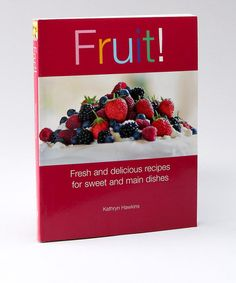 Another great find on #zulily! Fruit! : Fresh and Delicious Recipes for Sweet and Main Dishes #zulilyfinds