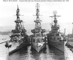 US Cruisers, USS Salt Lake City, USS Pensacola and USS New Orleans at Pearl Harbor, Oct. 1943
