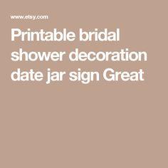 Printable bridal shower decoration date jar sign Great