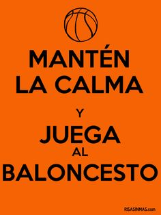Mantén la calma y juega al baloncesto. Spanish Posters, Keep Calm Signs, Middle School Spanish, Basketball Is Life, Spanish 1, Wnba, Sports Activities, Michael Jordan, The Unit