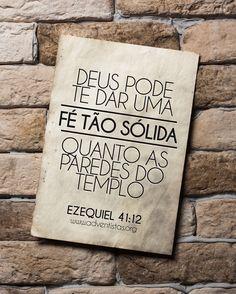 Deus pode te dar uma fé tão sólida, quanto as paredes do templo. Ezequiel 41:12