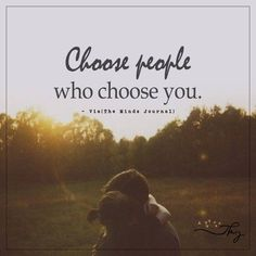 Choose people who choose you - The Minds Journal Cute Romantic Quotes, Cute Quotes, Great Quotes, Lesson Learned Quotes, Inspirational Quotes For Teens, Well Said Quotes, Word Of Faith, Learning To Say No, Psychology Facts