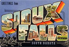 Greetings From Sioux Falls. This postcard, also an insightful website full of history of everything Sioux Falls is a quaint look at the past.