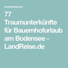 77 Traumunterkünfte für Bauernhofurlaub am Bodensee - LandReise.de