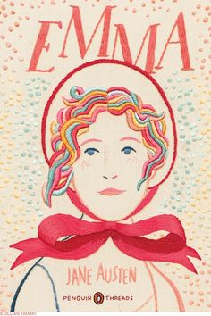 """Embroidered book cover design by Jilian Tamaki for a Penguin Classics edition of """"Emma"""" by Jane Austen Penguin Books, Penguin Art, Emma Jane Austen, Jane Austen Books, Penguin Classics, Classic Literature, Classic Books, Classic Movies, Emma Book"""