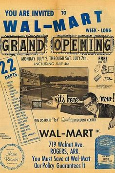 Wal-Mart's first ad from 1962. Business Insider points out the ad foreshadowed Sam Walton's management style -- staying open on July 4th.