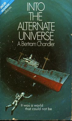 11451b A. BERTRAM CHANDLER Into The Alternate Universe (cover by Dean Ellis; c. 1964; November 1972).#