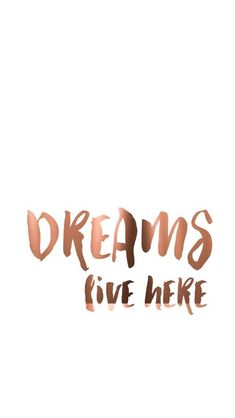 Dreams live here |Pinterest: @chenebessenger