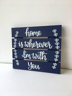 Custom Navy Blue Wood Sign Home is Wherever I'm with You