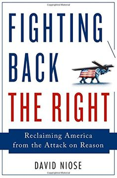 Fighting Back the Right: Reclaiming America from the Attack on Reason by David Niose http://www.amazon.com/dp/1137279249/ref=cm_sw_r_pi_dp_QO.Jvb0D59Z9F