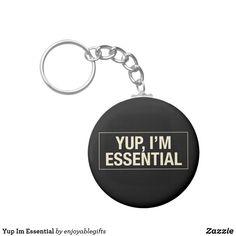 Yup Im Essential Keychain