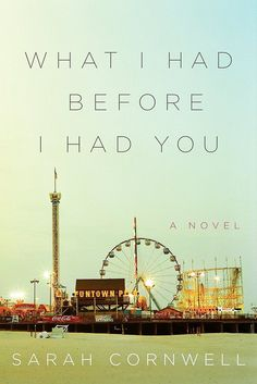 Sarah Cornwell's What I Had Before I Had You: A Novel follows Olivia, a woman who returns to her hometown after more than two decades, her children in tow. During the trip, her 9-year-old son disappears, and Olivia is forced to face her past as she searches for her son. Out Jan. 7