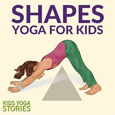 Shapes Yoga: how to teach shapes through yoga poses for kids | Kids Yoga Stories
