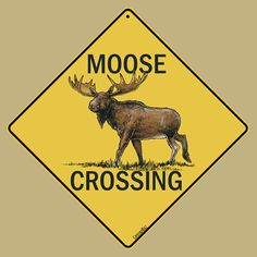 Moose Crossing Sign - Metal  $11.95