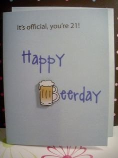 Happy Beerday 21st birthday card by Serendipitydw on Etsy, | http://creativehandmadecollections.blogspot.com