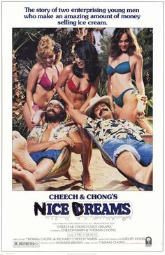 Directed by Tommy Chong. With Cheech Marin, Tommy Chong, Benita Barrie, Sandra Bernhard. Disguised as ice cream vendors, Cheech and Chong make--and subsequently lose--millions of dollars selling a batch of marijuana with an unusual side effect. Cheech E Chong, Mini Poster, Poster Poster, Sandra Bernhard, Stacy Keach, Timothy Leary, Nice Dream, Wild Eyes, Nice Comments