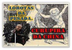 LOROTAS DA PESADA 1  - O CURUPIRA DA CHINA