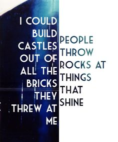"""I CAN NOT BELIEVE I DIDN'T NOTICE THIS BEFORE!!!!!! WHAT KIND OF FANGIRL AM I?!?!!? PEOPLE THROW ROCKS AT THINGS THAT SHINE, AND """"BABY I COULD BUILD A CASTLE OUT OF ALL THE BRICKS THEY THREW AT ME""""!!!!! REPIN IF YOU GET IT!!!!"""