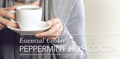 Essential Recipe: HOT COCOA Young Living Peppermint, Hot Cocoa Mixes, Guilt Free, Young Living Essential Oils, Gut Health, Healthy Eating, Essentials, Bloom, Cooking