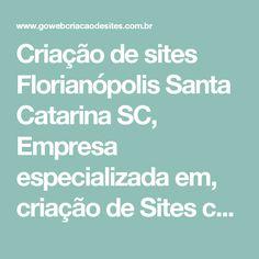 Criação de sites Florianópolis Santa Catarina SC, Empresa especializada em, criação de Sites com design exclusivo - Go Web criação de sites