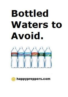 PREPPERS! What's lurking in your bottled water? Hint: it's not just H2O.... Here are the brands of bottled water to avoid: http://www.happypreppers.com/water-warning.html