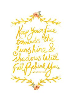 Keep Your Face Towards The Sunshine