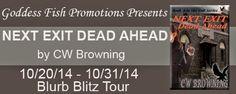Blurb Blitz & #Giveaway: Next Exit Dead Ahead by C.W. Browning - http://www.fictionzeal.com/blurb-blitz-giveaway-next-exit-dead-ahead-c-w-browning/